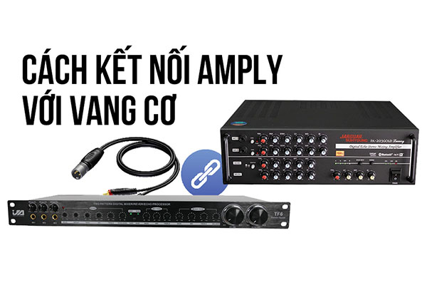 ket-noi-vang-so-va-vang-co-voi-amply-va-cuc-day-002